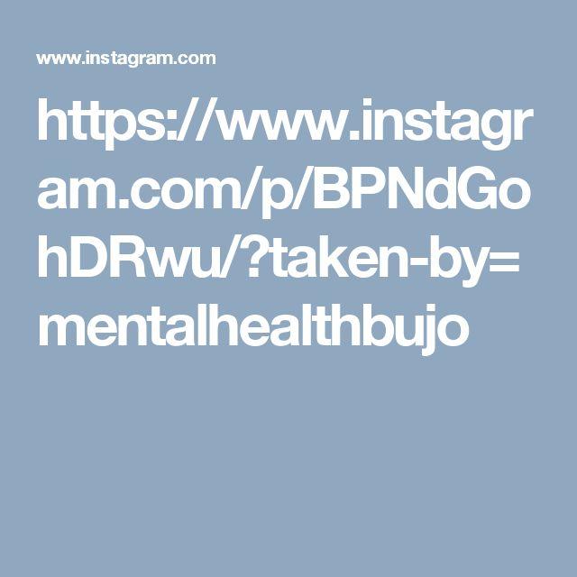 https://www.instagram.com/p/BPNdGohDRwu/?taken-by=mentalhealthbujo