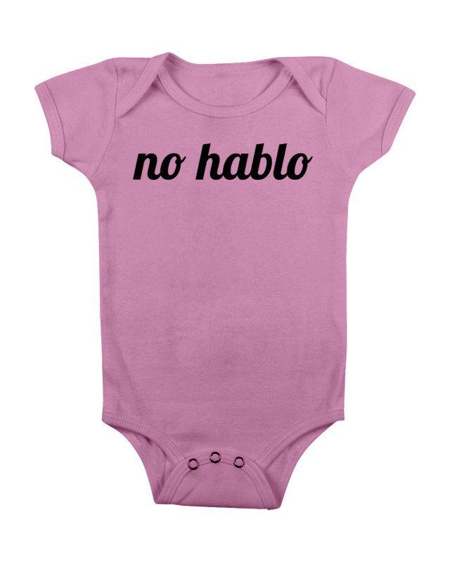 No Hablo Baby Onesie Funny Spanish Hispanic Onsie Bodysuit Baby Shower Gift Boys Girls Boy Girl Cute Modern Trendy T-shirt Graphic by NotSoVintageTshirts on Etsy https://www.etsy.com/listing/228972644/no-hablo-baby-onesie-funny-spanish