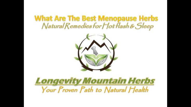 What Are The Best Menopause Herbs | Natural Remedies for Hot flash & Sleep