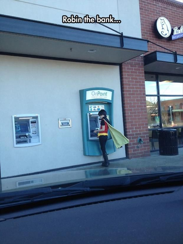 Robin needed to help out the Dark Knight by taking out some cash...