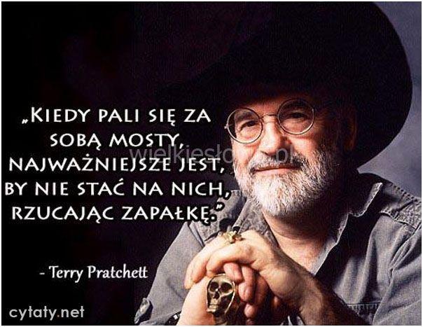 Kiedy pali się za sobą mosty... #Pratchett-Terry,  #Życie