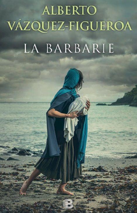 """""""La barbarie"""", de Alberto Vázquez Figueroa. Esta novela magistral está llamada a convertirse en una referencia indispensable para todos los lectores que quieren comprender y cambiar el mundo en que vivimos. http://www.casadellibro.com/libro-la-barbarie/9788466658393/2804987"""