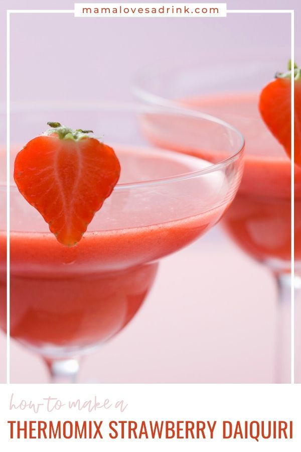 Thermomix Strawberry Daiquiri Recipe Fruity Cocktails Strawberry Daiquiri Strawberry Cocktails