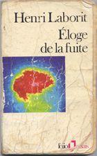 Henri Laborit : Eloge de la fuite - Folio essais