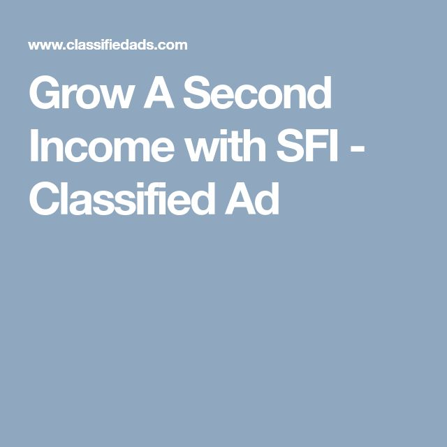 Grow A Second Income with SFI - Classified Ad