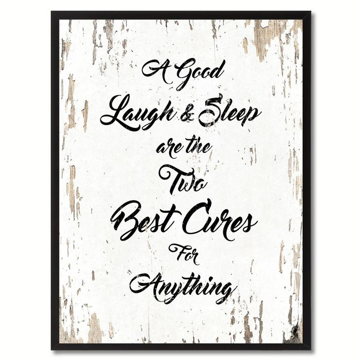 Good Laughing Quotes: A Good Laugh & Sleep Are The Two Best Cures For Anything