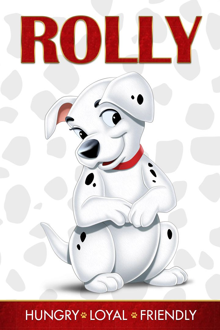 Rolly - Hungrey, Loyal, Friendly  Who is your inner One Hundred and One Dalmatians character?   Unleash all the excitement of Disney's beloved classic One Hundred and One Dalmatians, for the first time on Blu-ray and Digital HD on Feb. 10!