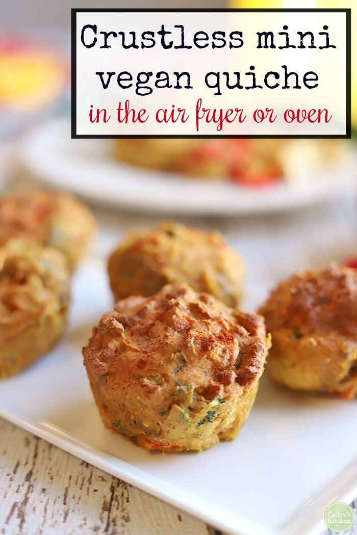Crustless Mini Vegan Quiche Air Fryer Or Oven Recipe Vegan Quiche Recipes Vegan Recipes