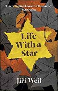 Life With A Star: Amazon.co.uk: Jiri Weil, Rita Klímová, Roslyn Schloss: 9781907970061: Books