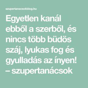 Egyetlen kanál ebből a szerből, és nincs több büdös száj, lyukas fog és gyulladás az ínyen! – szupertanácsok