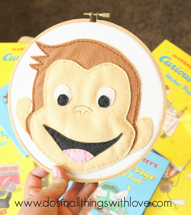 Curious George Felt Embroidery Hoop - Do Small Things with Love ____ Could add to the front of a quilt for Marshall's room!