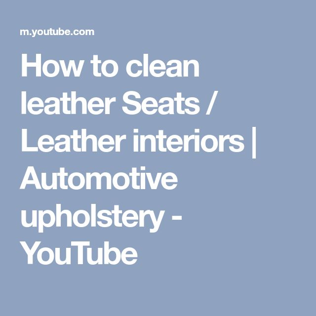 How to clean leather Seats / Leather interiors | Automotive upholstery - YouTube