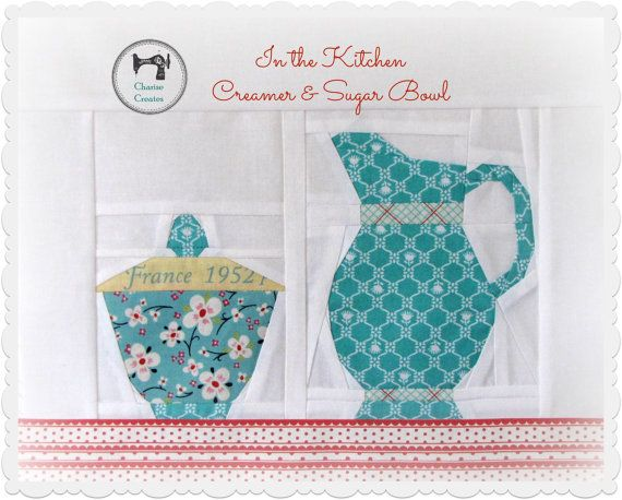 In the kitchen creamer sugar bowl paper piecing for Kitchen quilting ideas