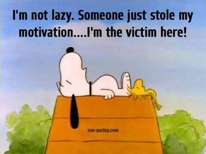 I'm not lazy..