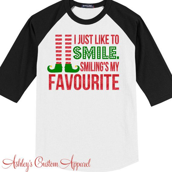 Funny Christmas Shirt, I Just Like To Smile, Christmas Elf Shirt, Christmas Shirts For Women, Christmas Tshirts, Custom Shirts, Funny Elf  by AshleysCustomApparel
