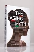 The Aging Myth - Dr Joe Chang