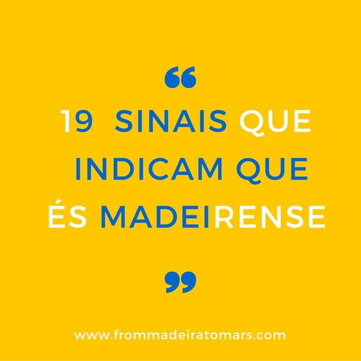 After finding this article, I've decided to write this one: 19 signs you were born in Madeira: 1. You love the sea and you can not live without it. 2. If you were asked which is the best beac…
