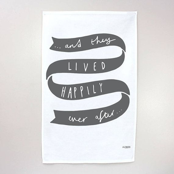 Wedding Tea towel - Happily Ever After - Wedding, Engagement or anniversary gift