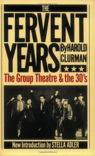 The Fervent Years: The Group Theatre And The Thirties (Da Capo Paperback) by Harold Clurman http://www.amazon.com/dp/0306801868/ref=cm_sw_r_pi_dp_f4iUtb0JS6HTWXYK