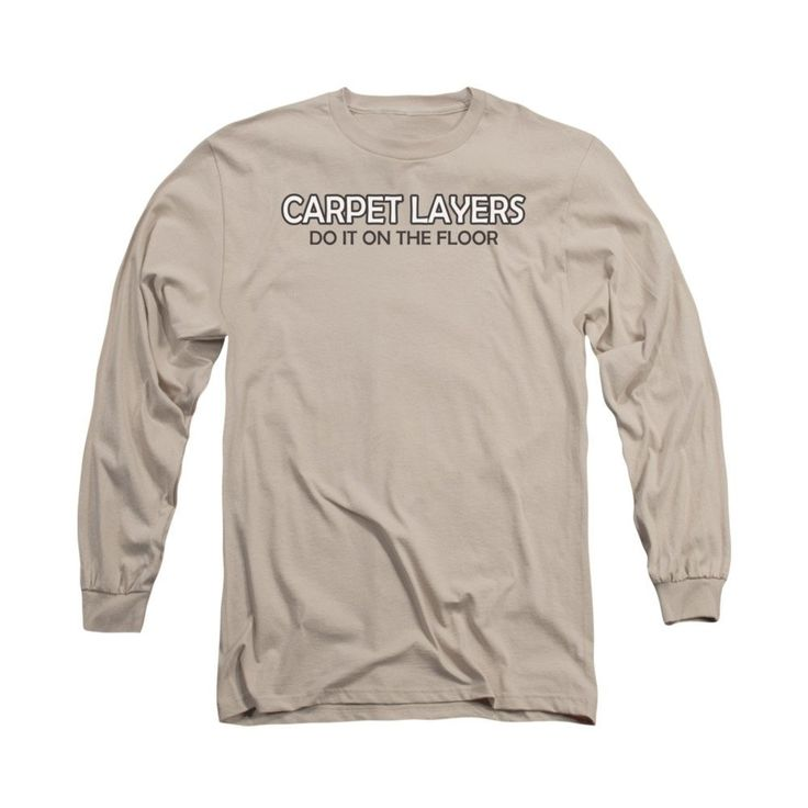 Carpet Layers Adult Long Sleeve T-Shirt