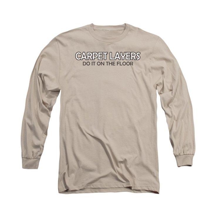 Carpet Layers Adult Long Sleeve T-Shirt