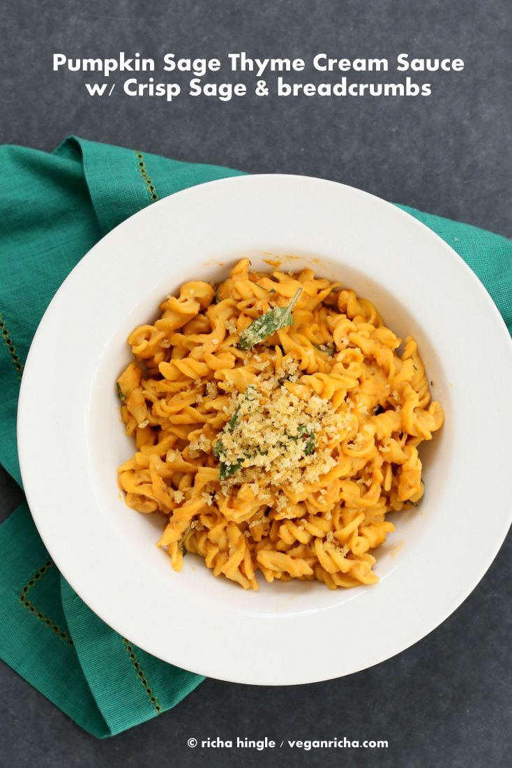 Vegan Pumpkin Sage Pasta with Pumpkin Cream Sauce and Crispy Sage. - Vegan Richa