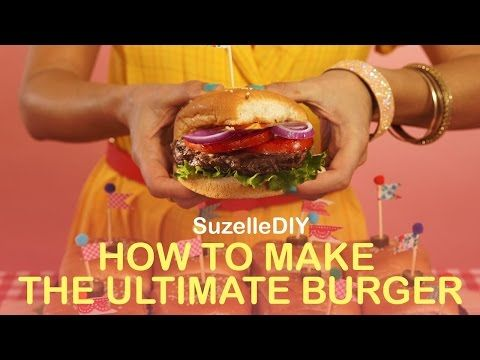SuzelleDIY - How to Make the Ultimate Burger - YouTube