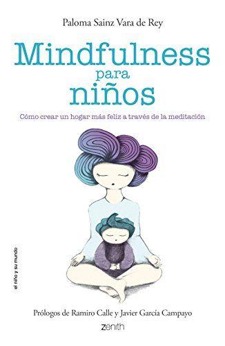 Mindfulness Para Niños (El Niño y su Mundo) de Paloma Sainz Martínez Vara de Rey http://www.amazon.es/dp/8408136690/ref=cm_sw_r_pi_dp_fm3vvb0GNC28J