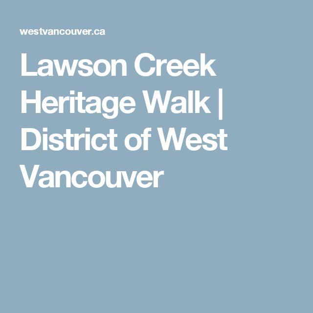 Lawson Creek Heritage Walk   District of West Vancouver