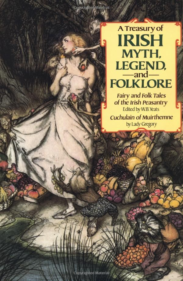 A Treasury of Irish Myth, Legend & Folklore: Fairy and Folk Tales of the Irish Peasantry, Lady Gregory, William Butler Yeats