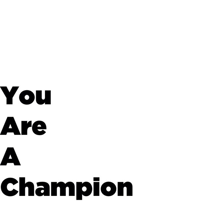 You are a champion #quotes