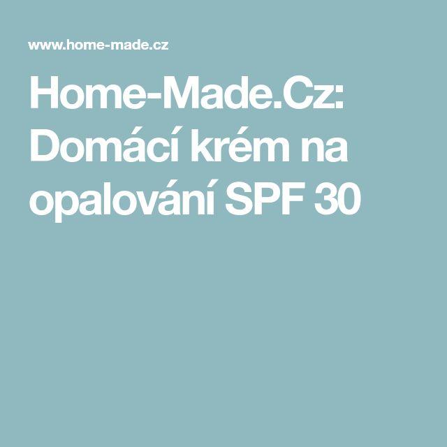 Home-Made.Cz: Domácí krém na opalování SPF 30