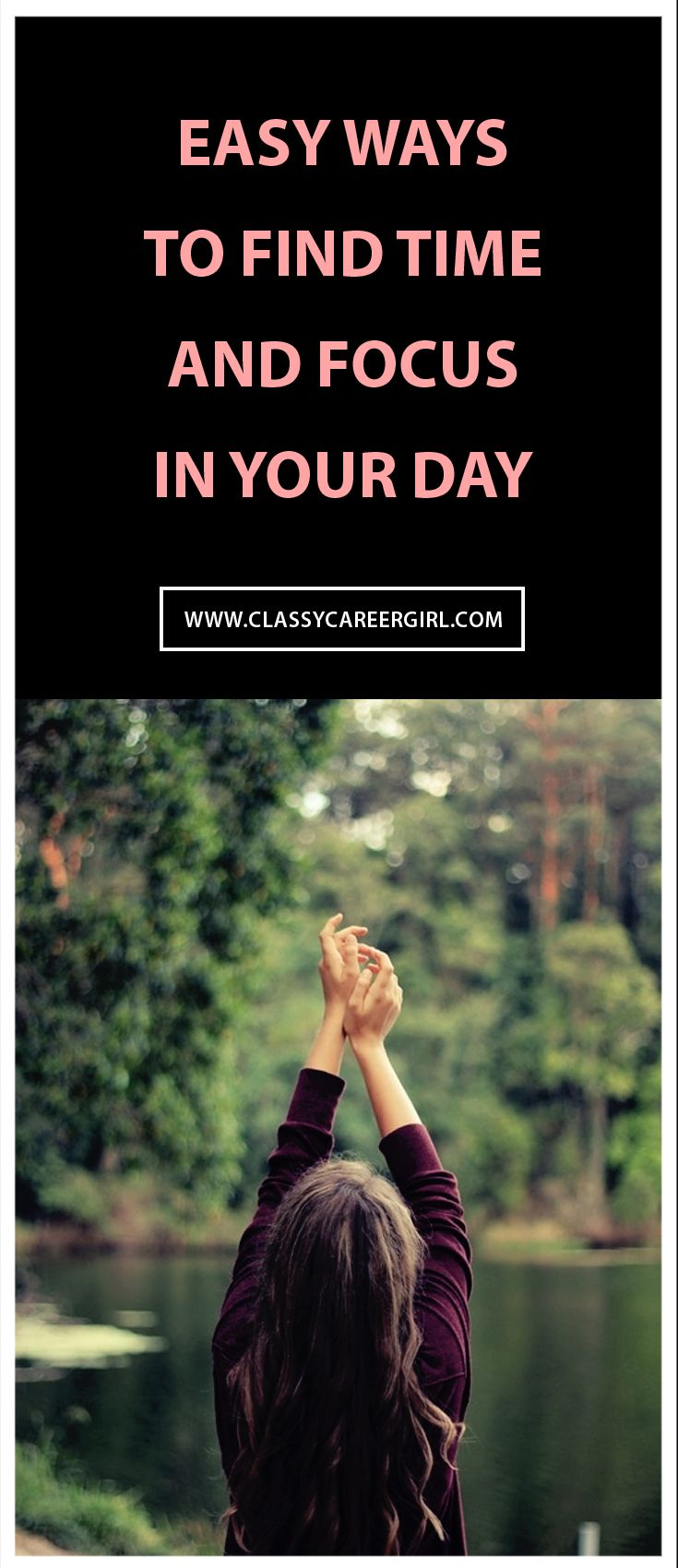 1000 images about career advice interview 6 easy ways to time and focus in your day
