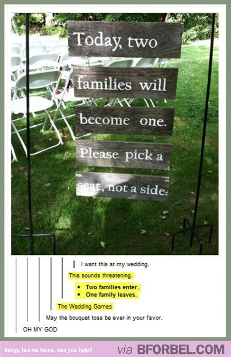 At my wedding, I'd have a threatening sign just like this