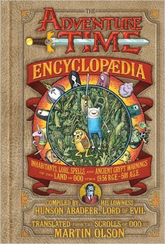 The Adventure Time Encyclopaedia: Inhabitants, Lore, Spells, and Ancient Crypt Warnings of the Land of Ooo Circa 19.56 B.G.E. - 501 A.G.E: Amazon.de: Martin Olson: Fremdsprachige Bücher