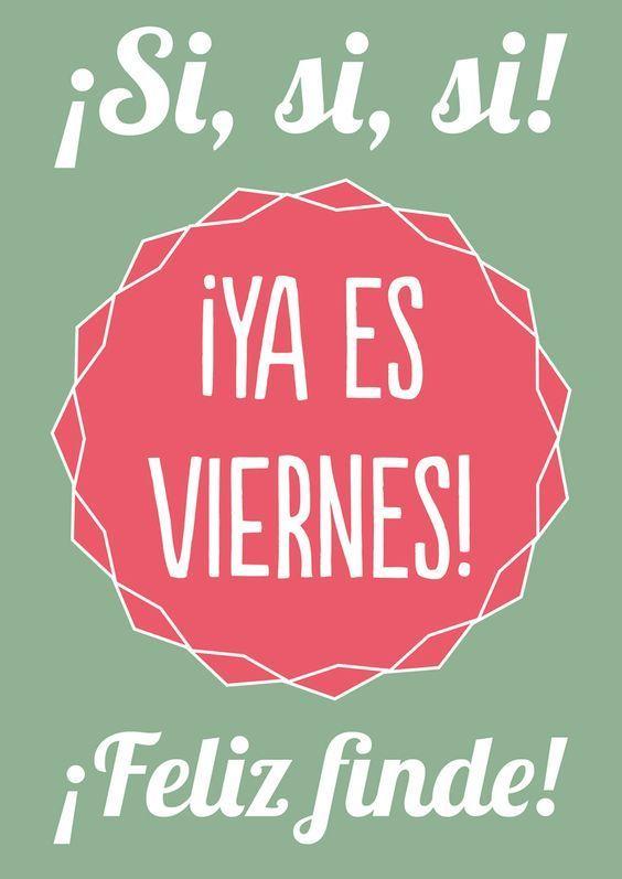 Feliz viernes frases | Feliz fin de semana frases | Friday frases.
