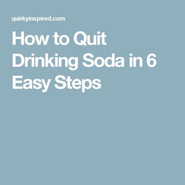 How to Quit Drinking Soda in 6 Easy Steps