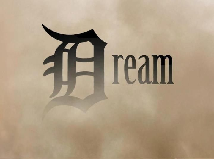 Dream Big Detroit!!!  Dream of a World Series win this year.