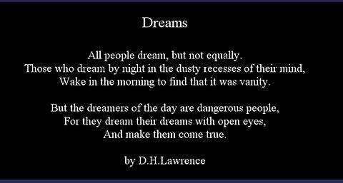 "//daydreamers are the most powerful of all// D.H. Lawrence, ""Dreams"""