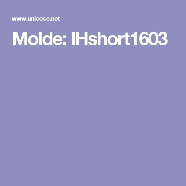 Molde: IHshort1603