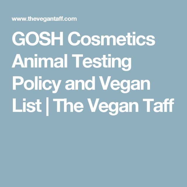 GOSH Cosmetics Animal Testing Policy and Vegan List | The Vegan Taff