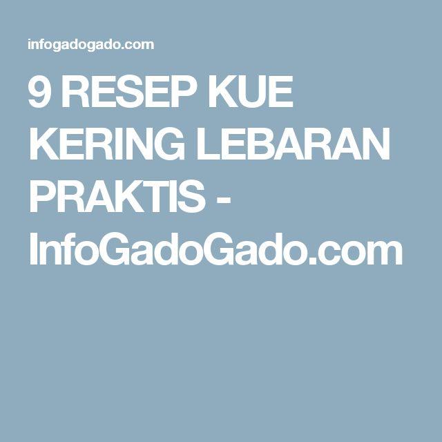 9 RESEP KUE KERING LEBARAN PRAKTIS - InfoGadoGado.com
