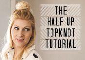 Half Up Topknot Tutorial - Let Loose!