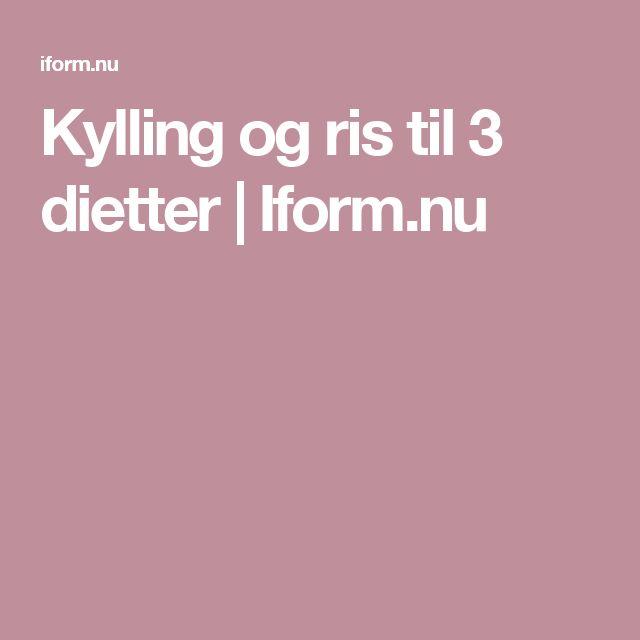 Kylling og ris til 3 dietter   Iform.nu