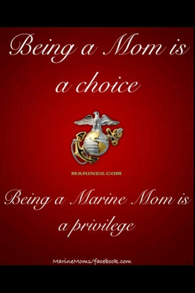 Always a privilege to be a mom! Being a Marine mom is an added bonus!!