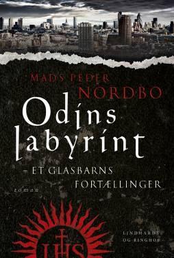 Odins labyrint - et glasbarns fortællinger af Mads Peder Nordbo   Arnold Busck