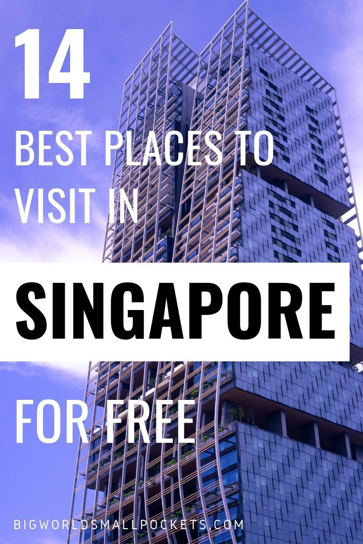 14 Places To Visit In Singapore For Free Budget Travel Tips Places To Visit Budget Travel