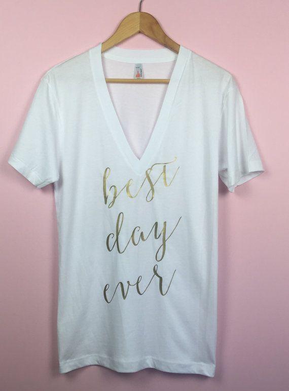 Bride Shirt. Best Day Ever Shirt. Bride T-shirt. Wedding Day Shirt. Bachelorette Shirt. Bride Gift. Bridal Shirt. Wedding Shirt. Vneck Shirt