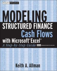 Modeling Structured Finance Cash Flows with Microsoft Excel: A Step-by-Step Guide / Edition 1 by Keith A. Allman Download