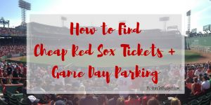 How to Find Cheap Boston Red Sox Tickets and Parking #RedSox #Boston